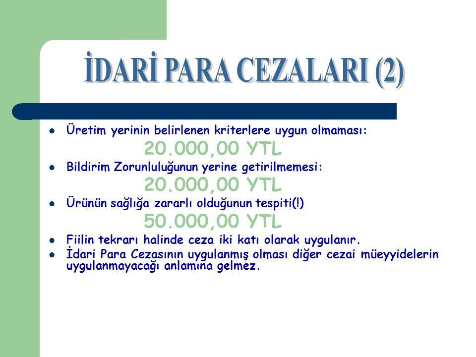 İDARİ PARA CEZALARI (2) 20.000,00 YTL 50.000,00 YTL