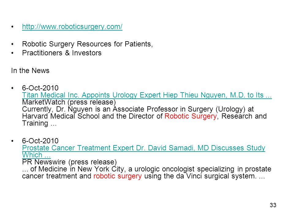 http://www.roboticsurgery.com/ Robotic Surgery Resources for Patients, Practitioners & Investors. In the News.