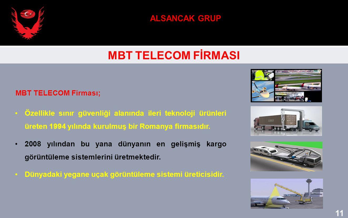 ALSANCAK GRUP MBT TELECOM FİRMASI 11 MBT TELECOM Firması;