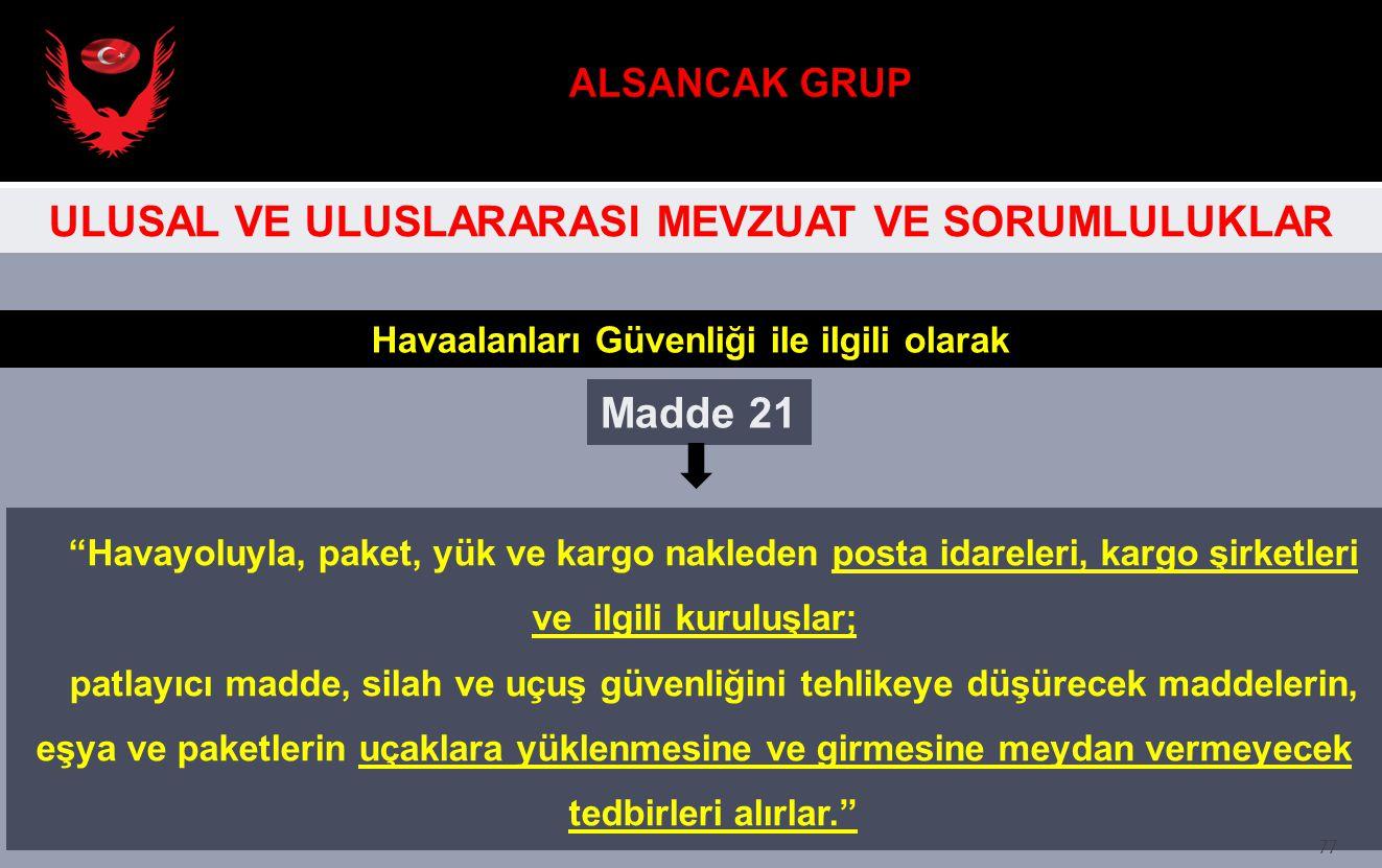 ALSANCAK GRUP ULUSAL VE ULUSLARARASI MEVZUAT VE SORUMLULUKLAR Madde 21