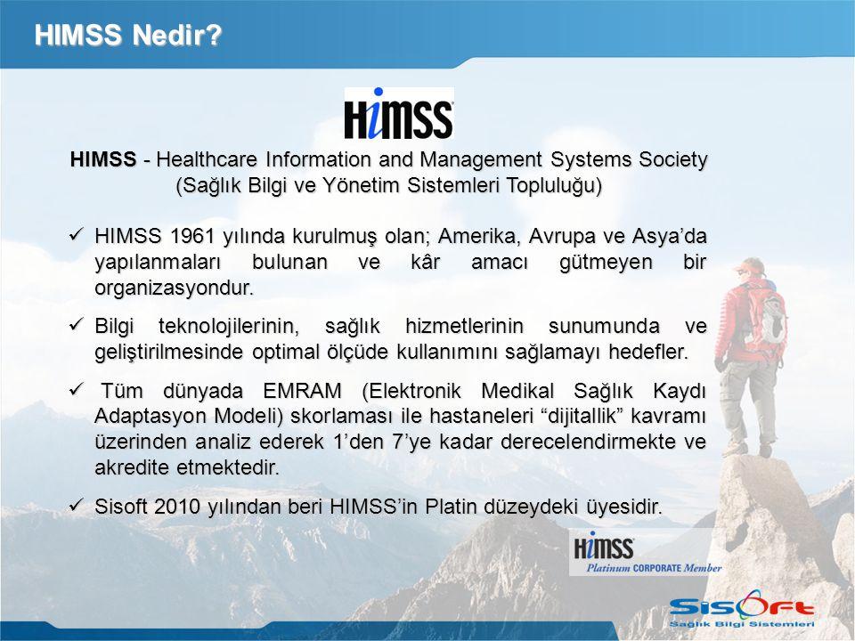 HIMSS Nedir HIMSS - Healthcare Information and Management Systems Society (Sağlık Bilgi ve Yönetim Sistemleri Topluluğu)