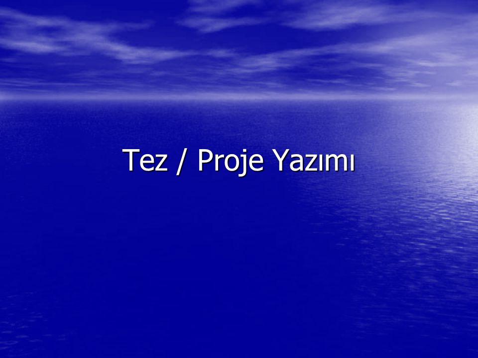 Tez / Proje Yazımı