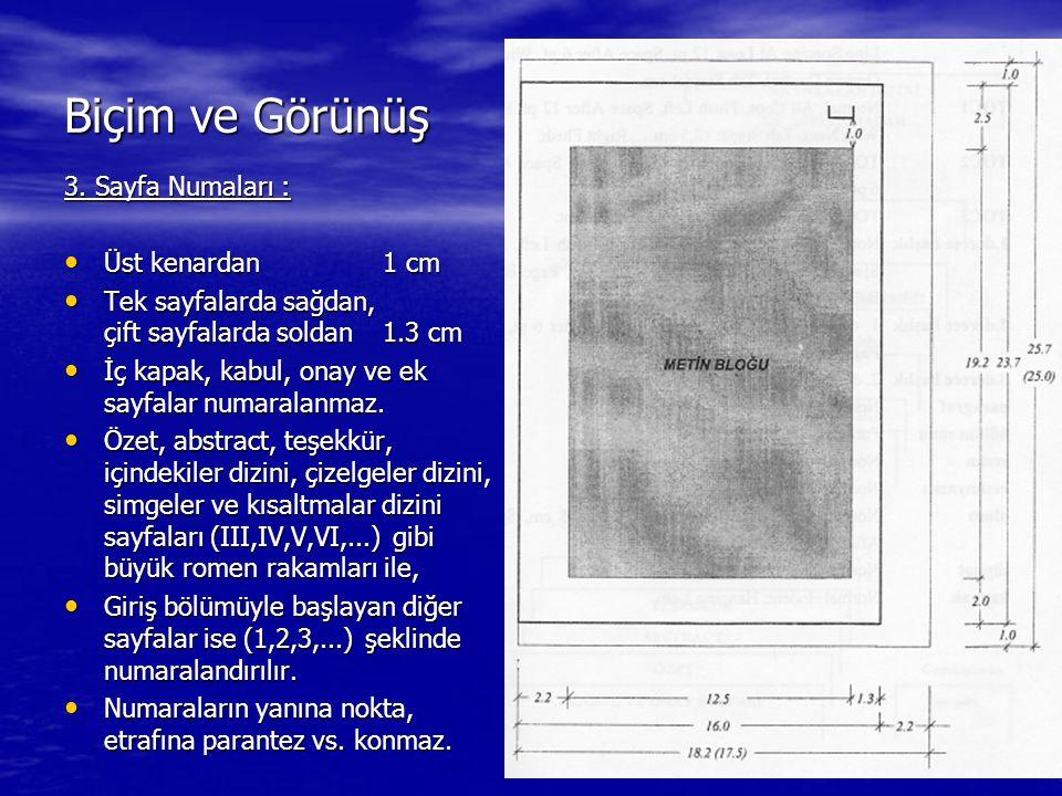 Biçim ve Görünüş 3. Sayfa Numaları : Üst kenardan 1 cm