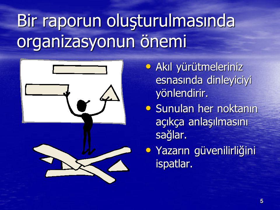 Bir raporun oluşturulmasında organizasyonun önemi