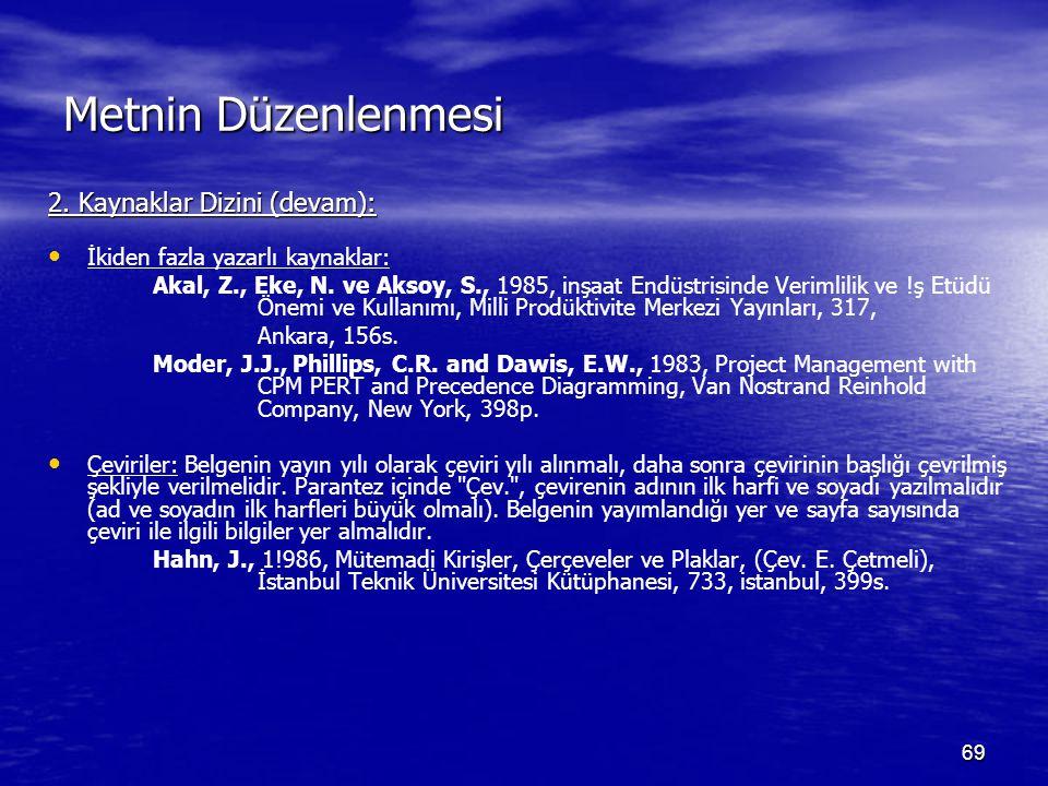 Metnin Düzenlenmesi 2. Kaynaklar Dizini (devam):