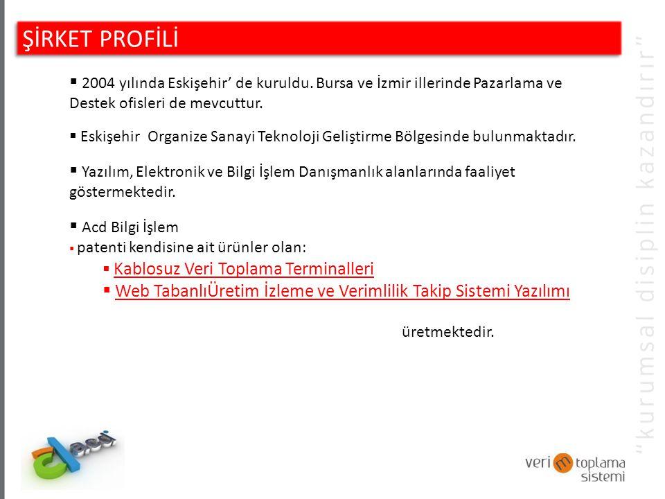 ŞİRKET PROFİLİ 2004 yılında Eskişehir' de kuruldu. Bursa ve İzmir illerinde Pazarlama ve Destek ofisleri de mevcuttur.