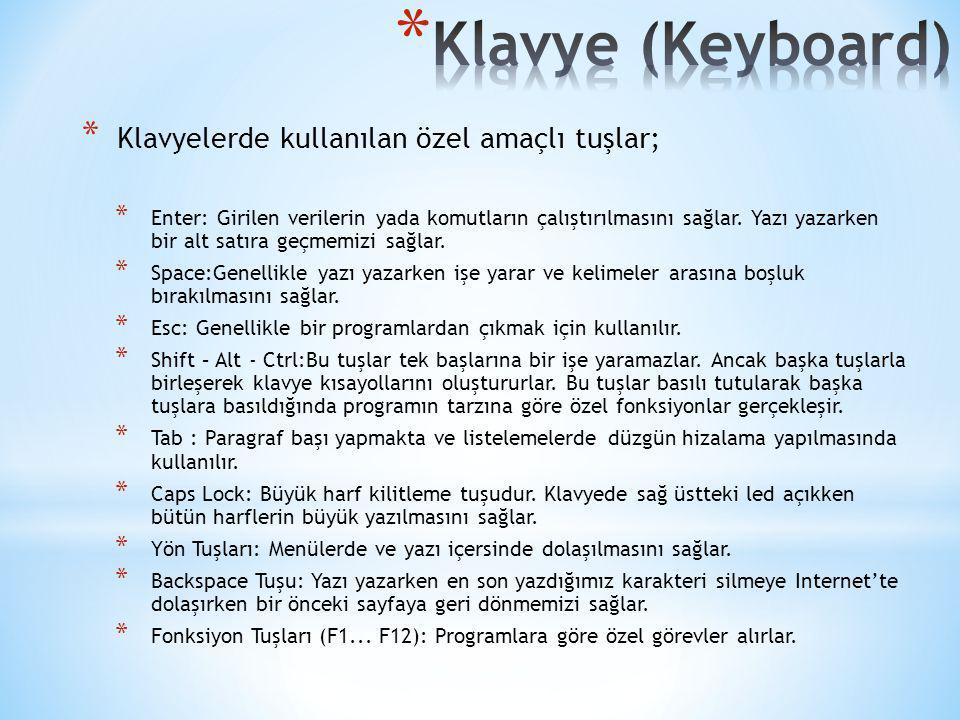 Klavye (Keyboard) Klavyelerde kullanılan özel amaçlı tuşlar;