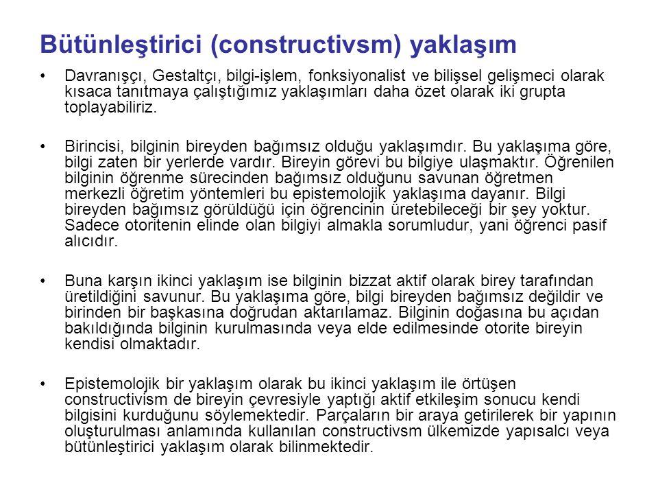 Bütünleştirici (constructivsm) yaklaşım
