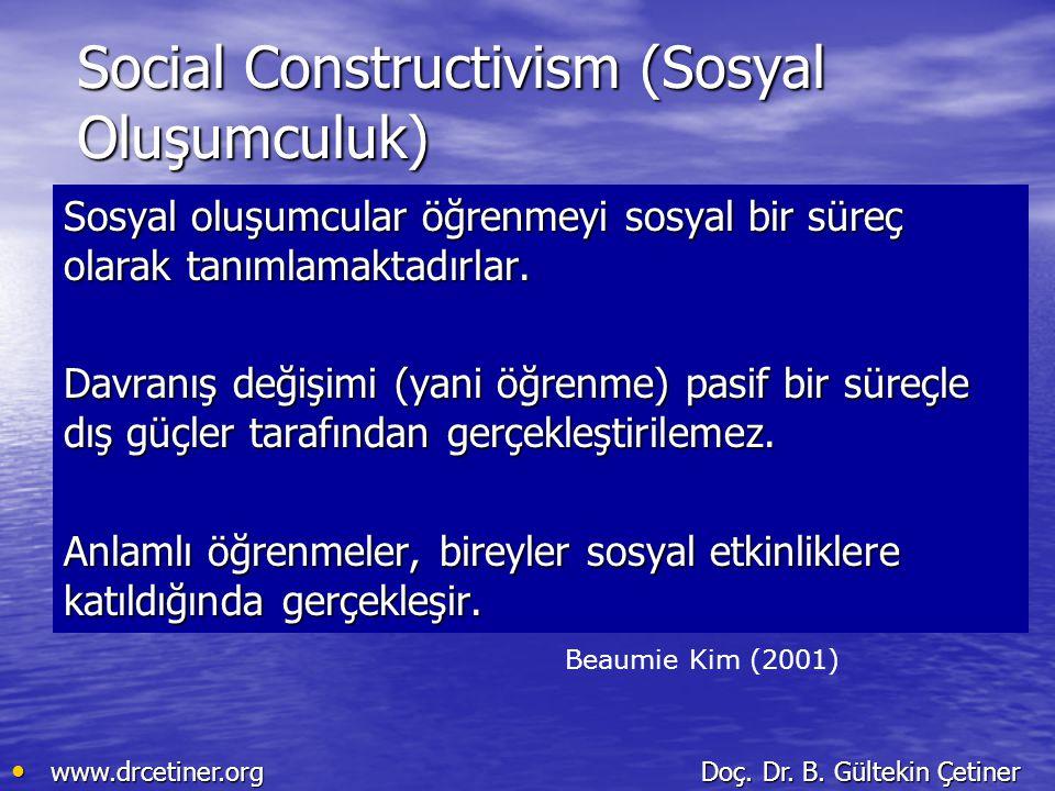 Social Constructivism (Sosyal Oluşumculuk)