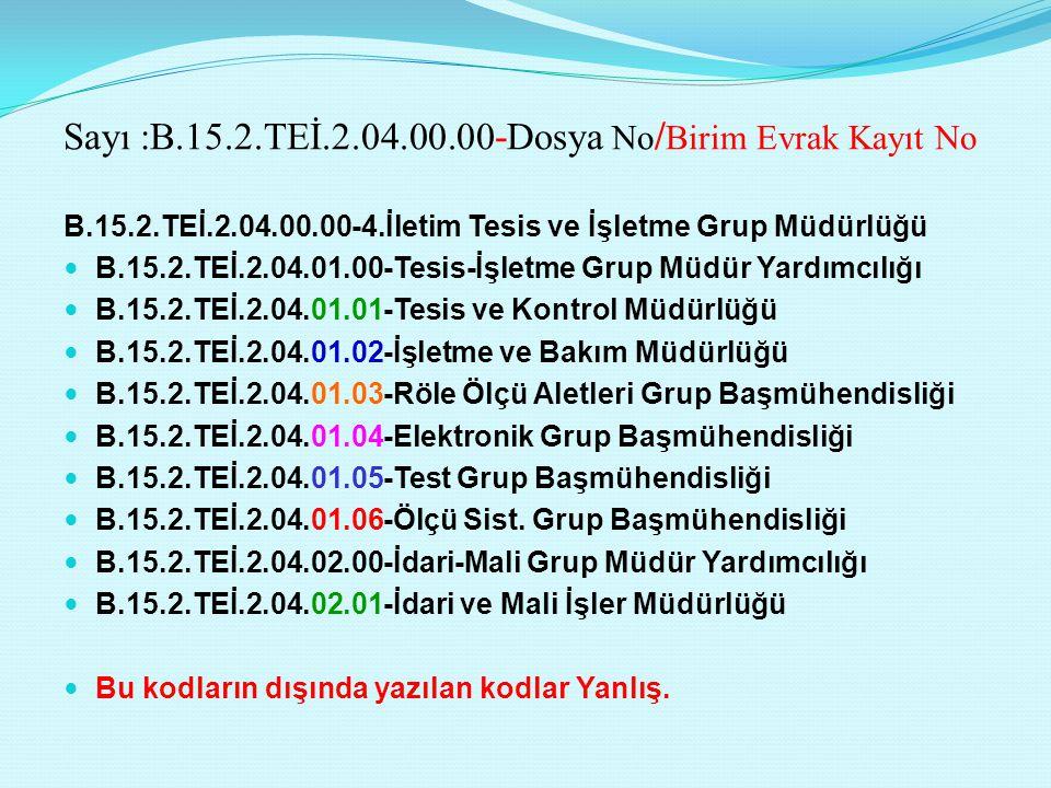 Sayı :B.15.2.TEİ.2.04.00.00-Dosya No/Birim Evrak Kayıt No