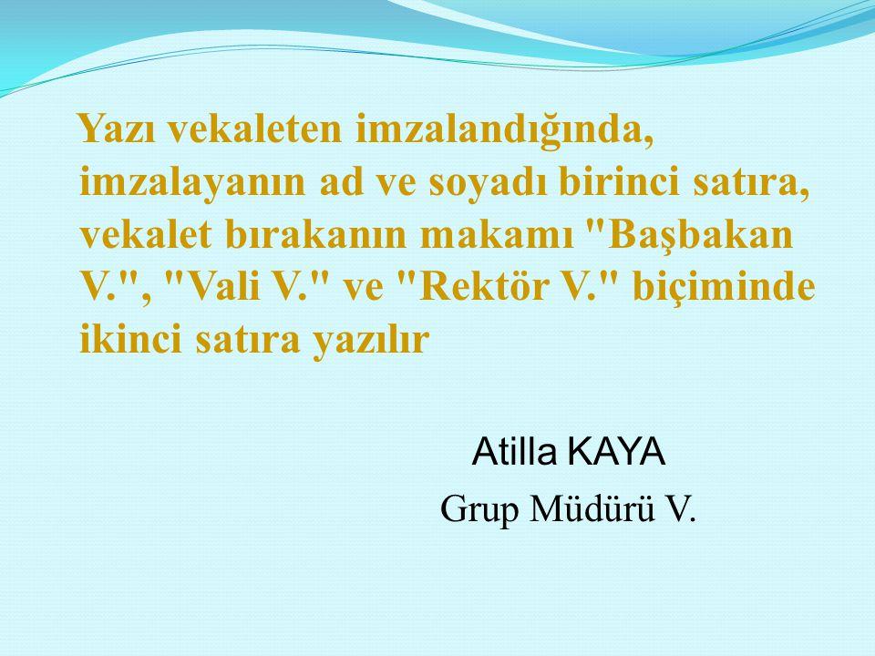 Atilla KAYA Grup Müdürü V.