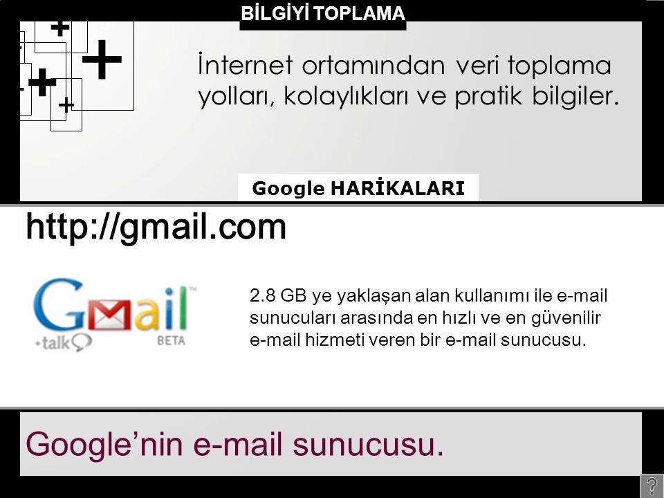 + http://gmail.com Google'nin e-mail sunucusu.