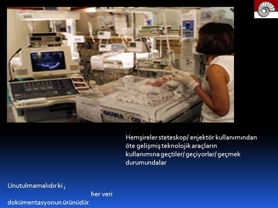 Hemşireler steteskop/ enjektör kullanımından öte gelişmiş teknolojik araçların