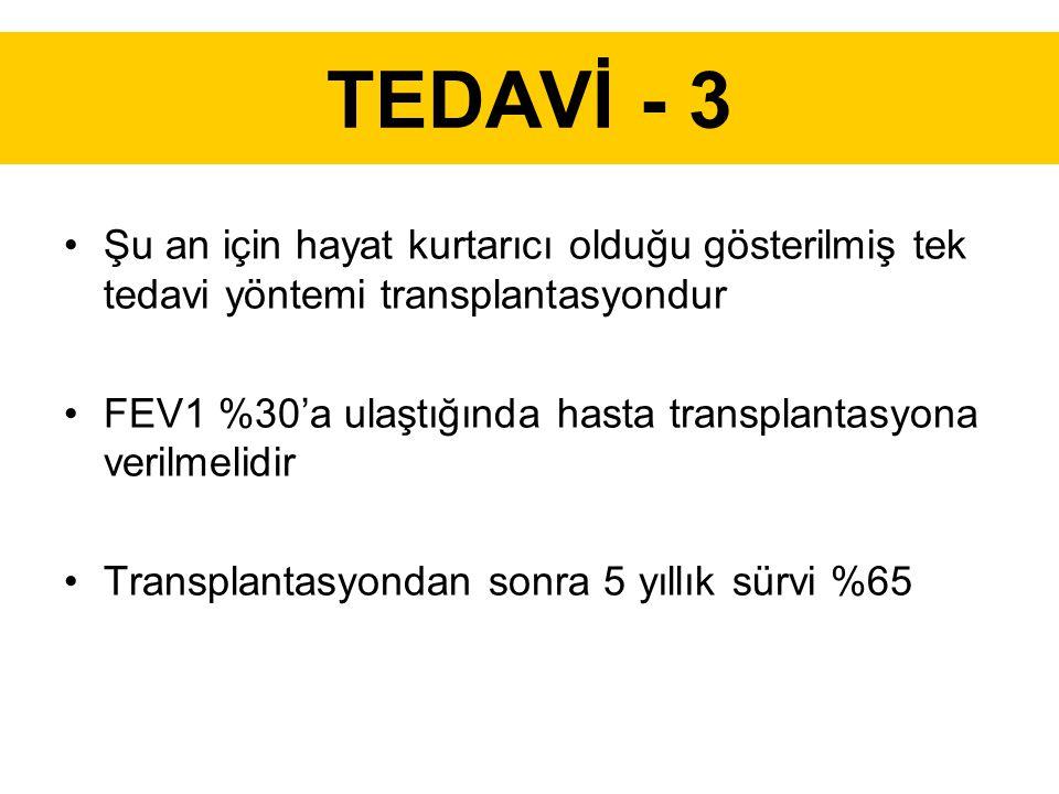 TEDAVİ - 3 Şu an için hayat kurtarıcı olduğu gösterilmiş tek tedavi yöntemi transplantasyondur.