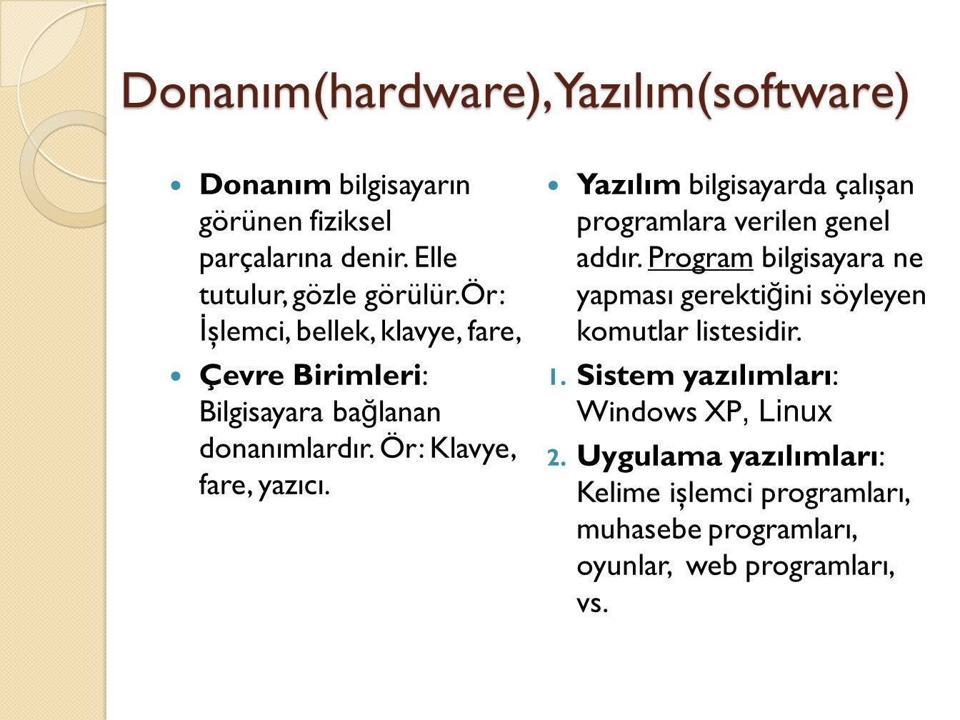 Donanım(hardware), Yazılım(software)