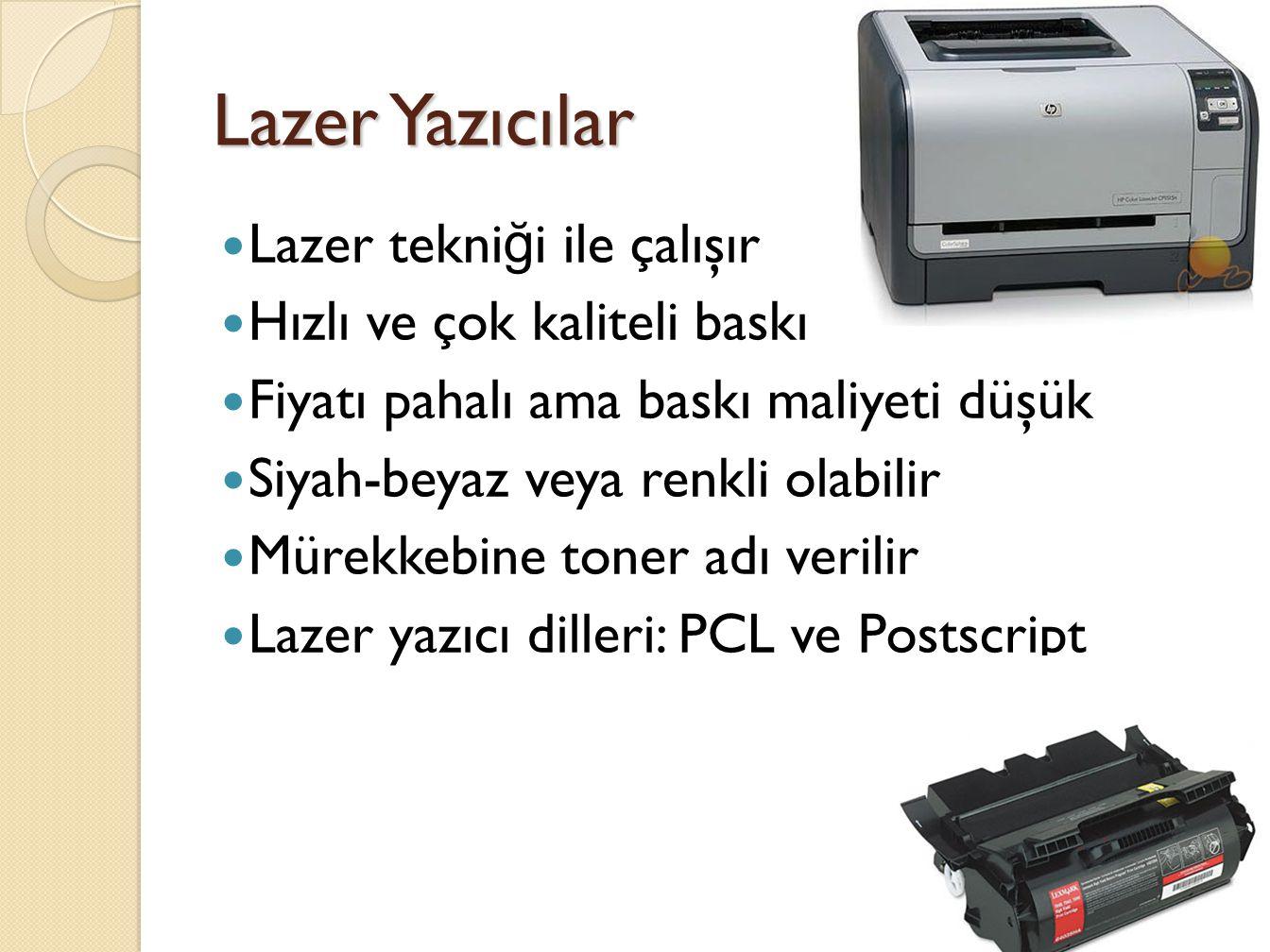 Lazer Yazıcılar Lazer tekniği ile çalışır Hızlı ve çok kaliteli baskı