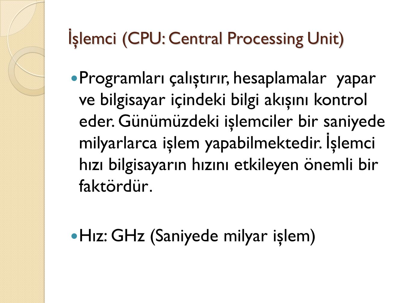 İşlemci (CPU: Central Processing Unit)