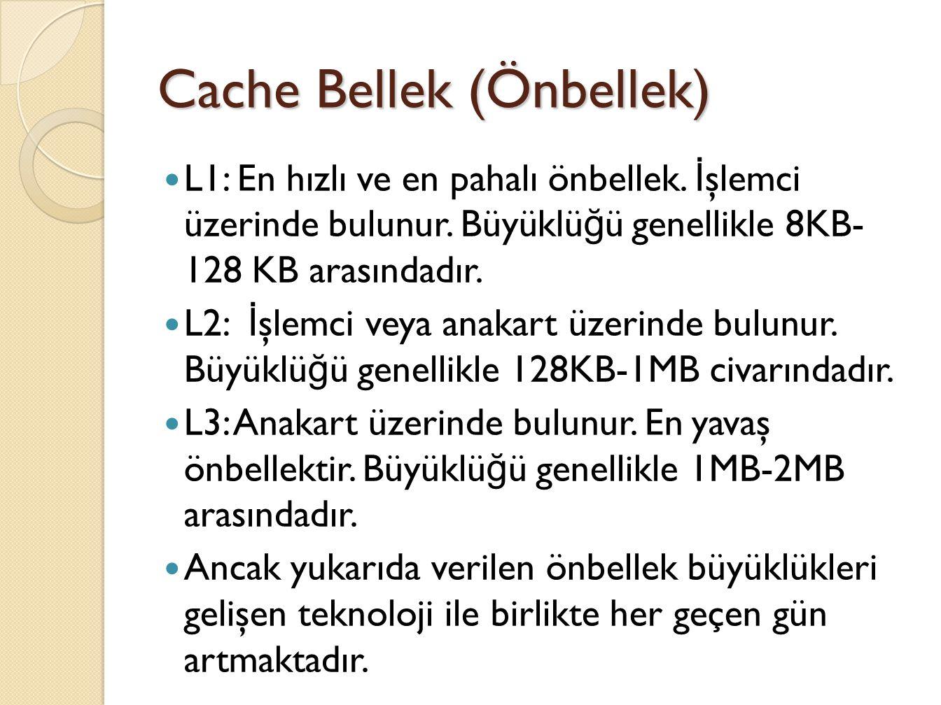 Cache Bellek (Önbellek)