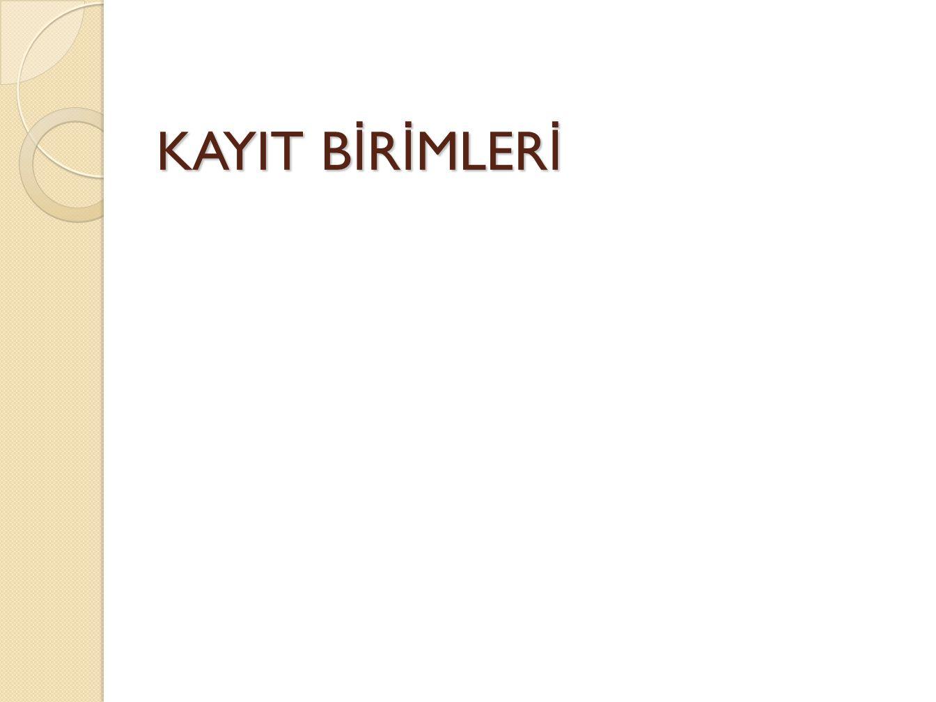 KAYIT BİRİMLERİ