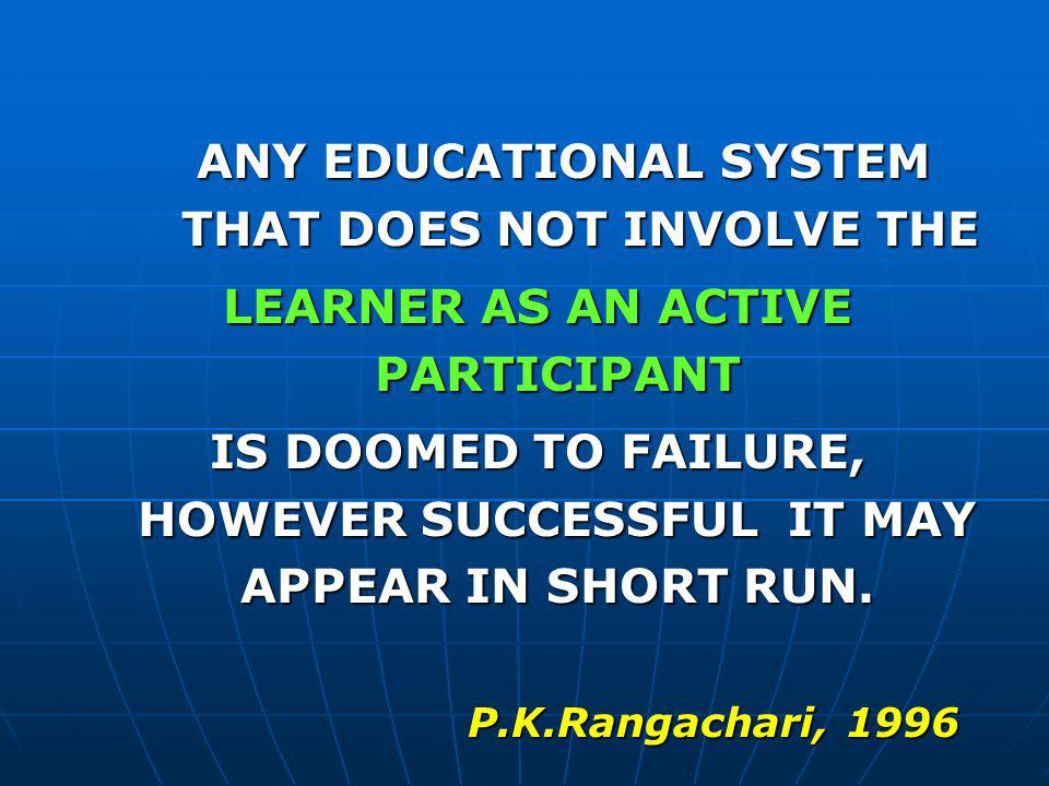 ANY EDUCATIONAL SYSTEM THAT DOES NOT INVOLVE THE