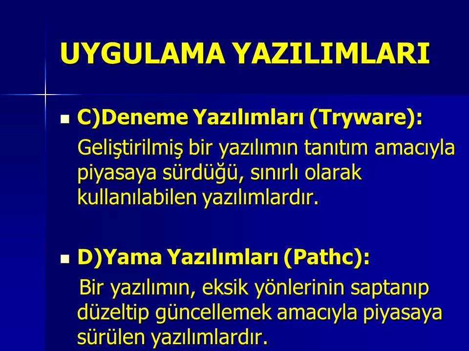 UYGULAMA YAZILIMLARI C)Deneme Yazılımları (Tryware):