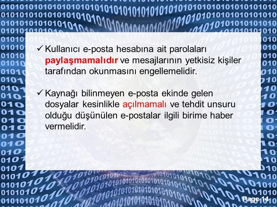 Kullanıcı e-posta hesabına ait parolaları paylaşmamalıdır ve mesajlarının yetkisiz kişiler tarafından okunmasını engellemelidir.