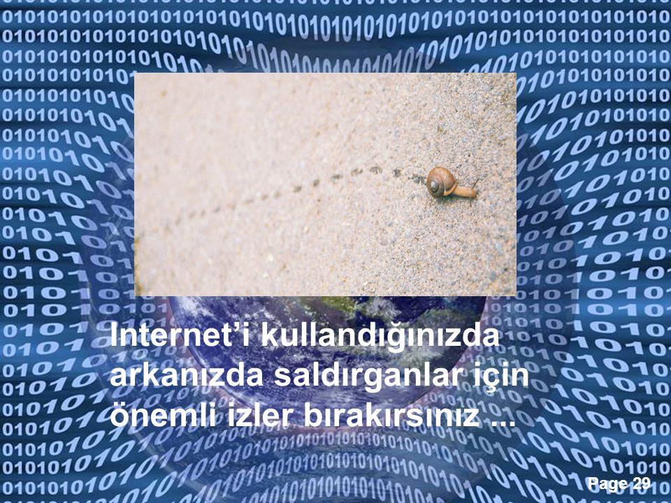 Internet'i kullandığınızda arkanızda saldırganlar için önemli izler bırakırsınız ...