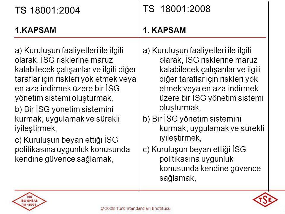 TS 18001:2004 TS 18001:2008. 1.KAPSAM. 1. KAPSAM.