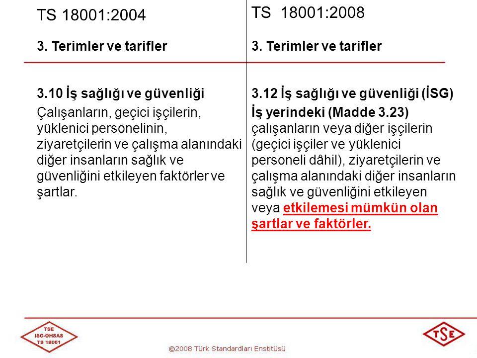 TS 18001:2004 TS 18001:2008 3. Terimler ve tarifler