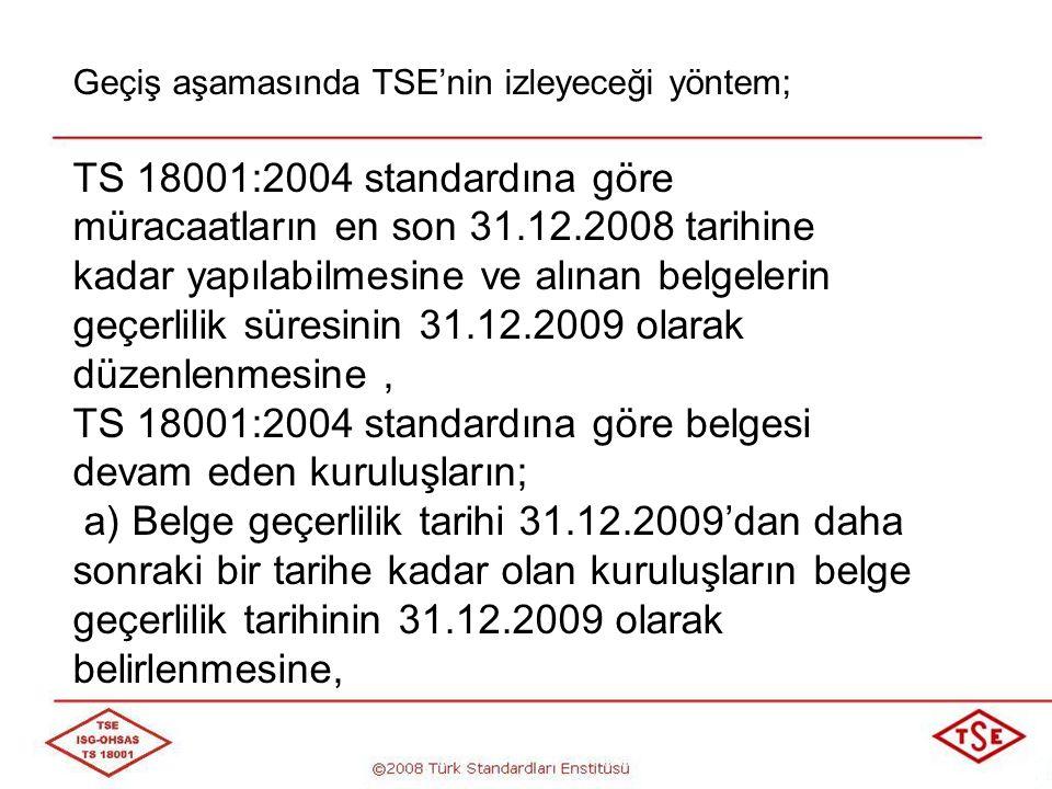 TS 18001:2004 standardına göre belgesi devam eden kuruluşların;