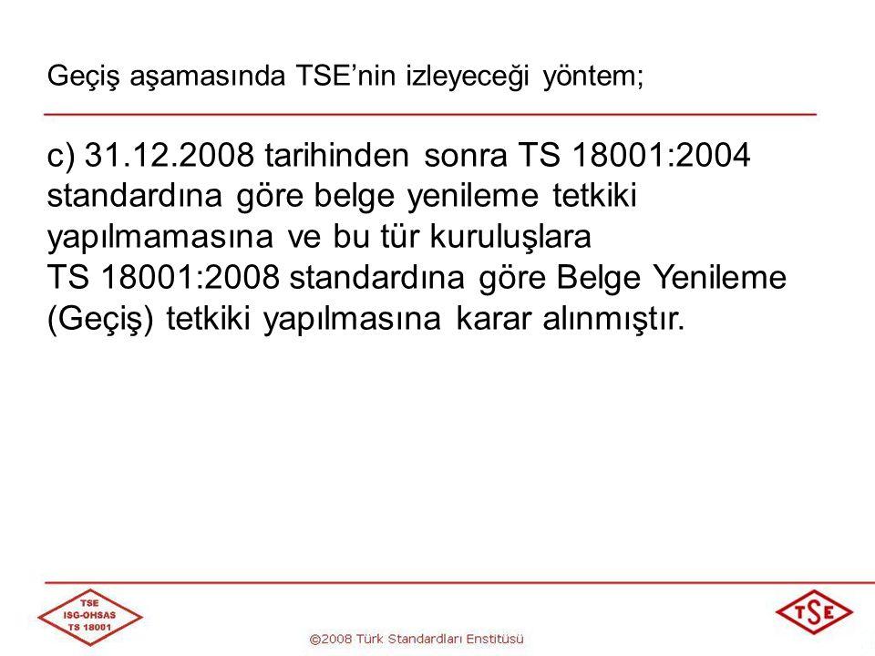 Geçiş aşamasında TSE'nin izleyeceği yöntem;