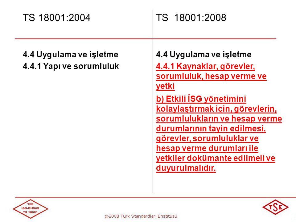 TS 18001:2004 TS 18001:2008 4.4 Uygulama ve işletme