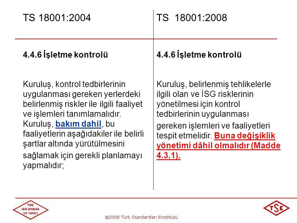 TS 18001:2004 TS 18001:2008 4.4.6 İşletme kontrolü