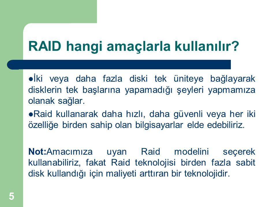 RAID hangi amaçlarla kullanılır