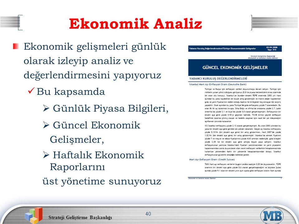 Ekonomik Analiz Ekonomik gelişmeleri günlük olarak izleyip analiz ve değerlendirmesini yapıyoruz. Bu kapsamda.