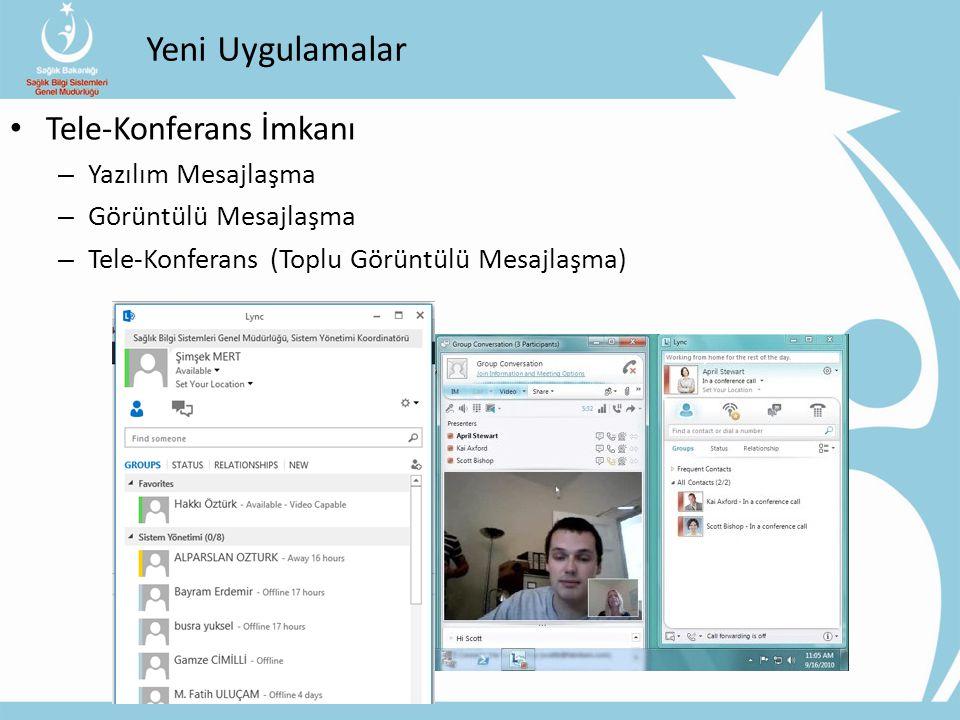 Yeni Uygulamalar Tele-Konferans İmkanı Yazılım Mesajlaşma