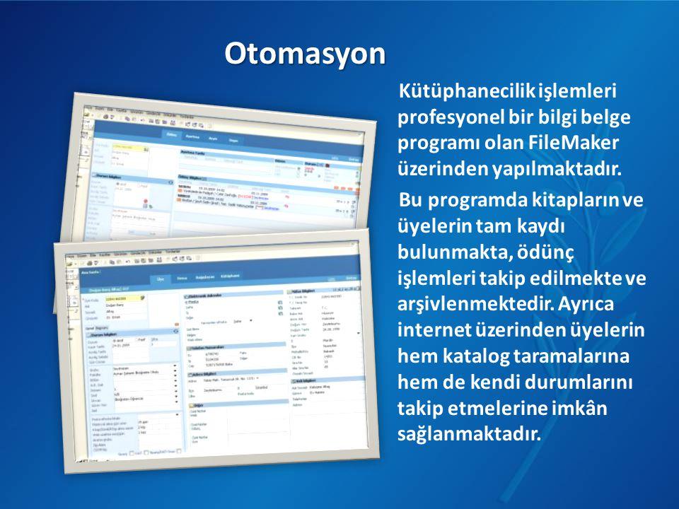 Otomasyon Kütüphanecilik işlemleri profesyonel bir bilgi belge programı olan FileMaker üzerinden yapılmaktadır.