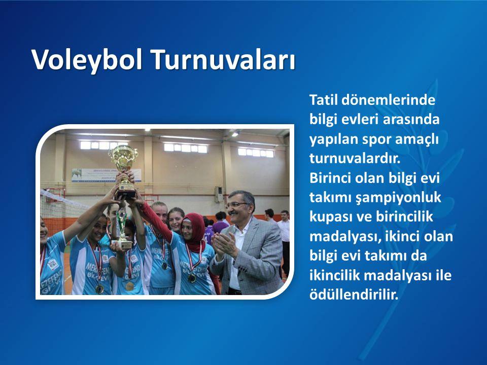 Voleybol Turnuvaları Tatil dönemlerinde bilgi evleri arasında yapılan spor amaçlı turnuvalardır.