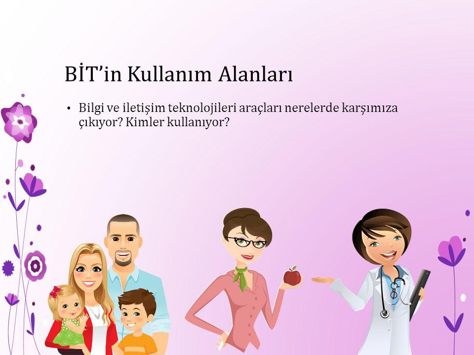 BİT'in Kullanım Alanları