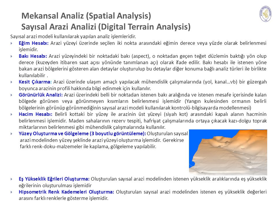 Mekansal Analiz (Spatial Analysis) Sayısal Arazi Analizi (Digital Terrain Analysis)