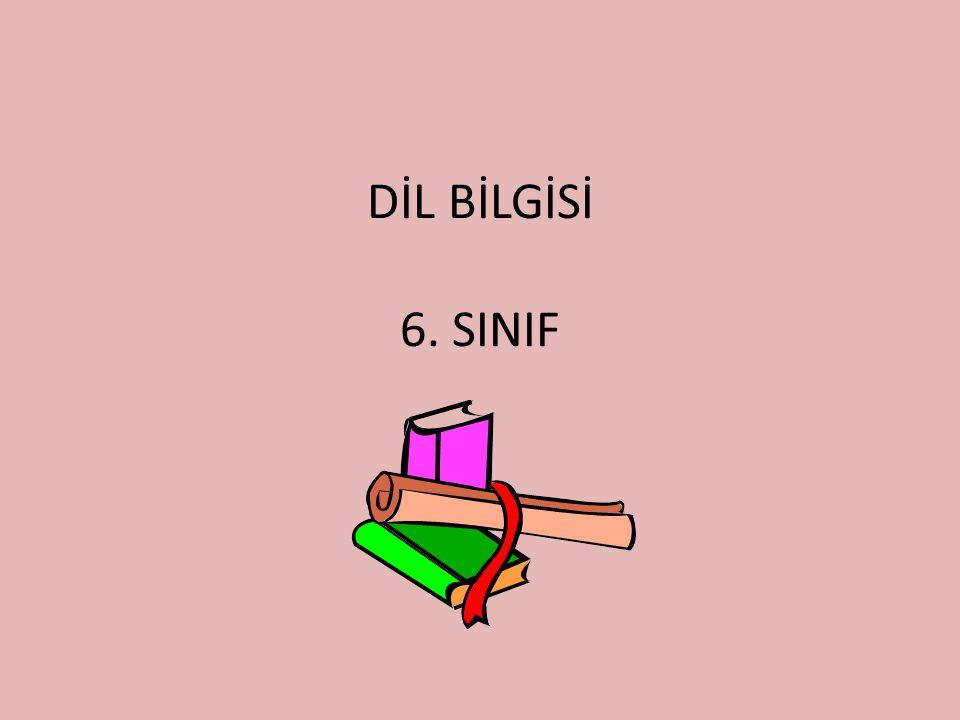 DİL BİLGİSİ 6. SINIF