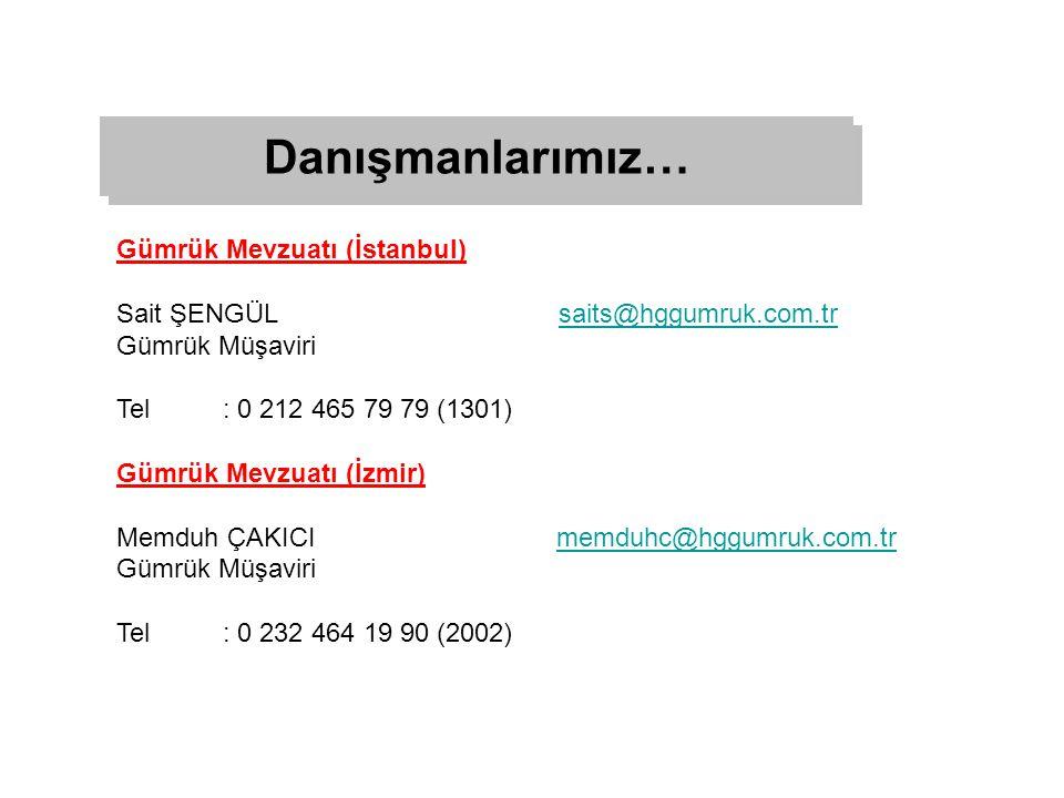 Danışmanlarımız… Gümrük Mevzuatı (İstanbul)