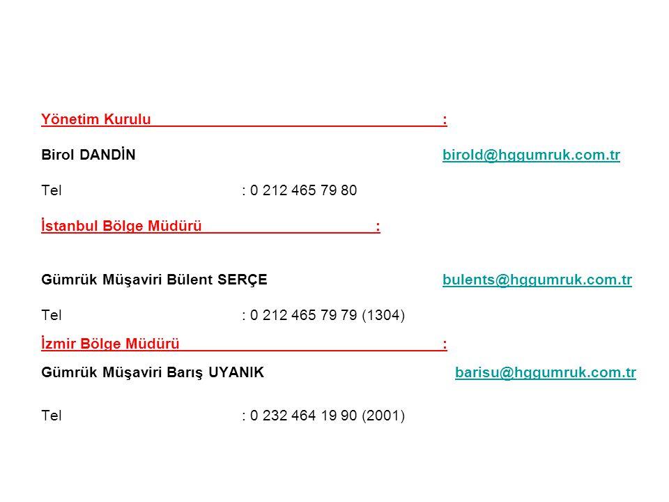 Yönetim Kurulu : Birol DANDİN birold@hggumruk.com.tr. Tel : 0 212 465 79 80.
