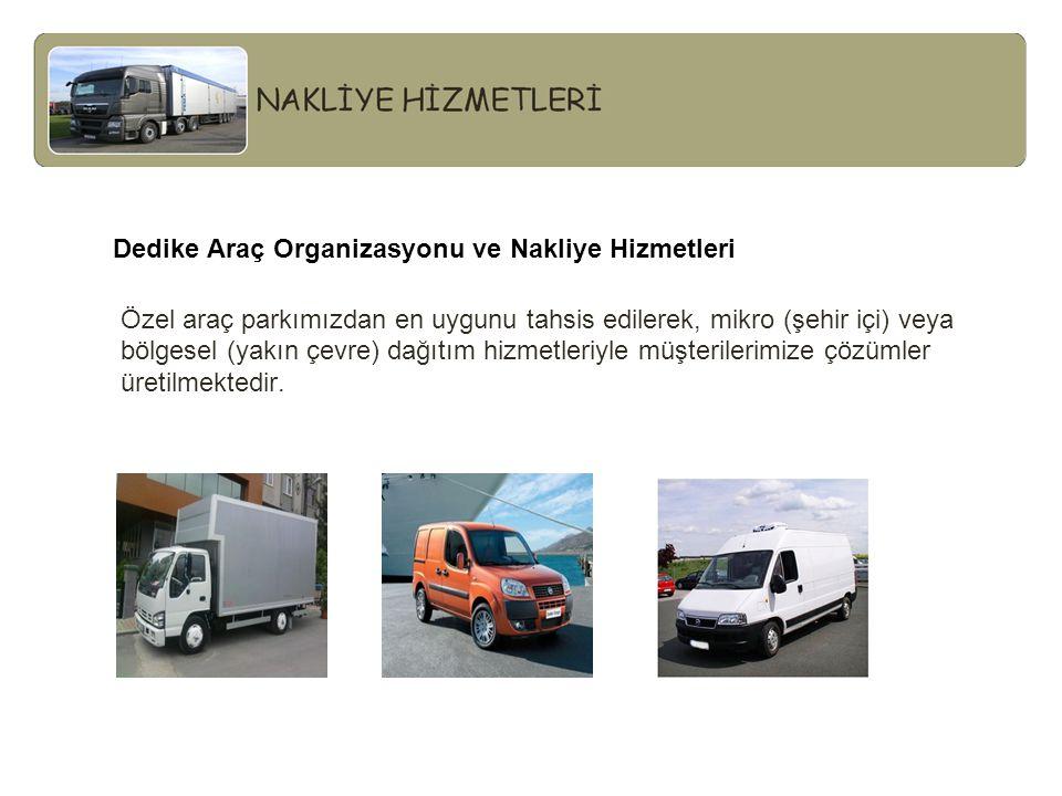 Dedike Araç Organizasyonu ve Nakliye Hizmetleri