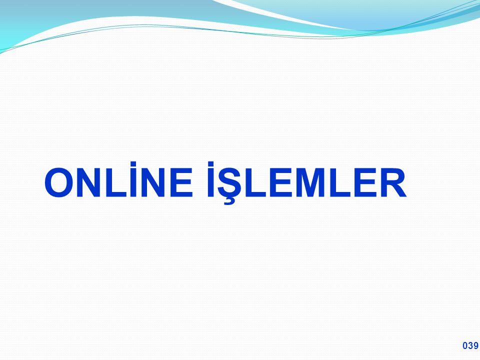 ONLİNE İŞLEMLER 039
