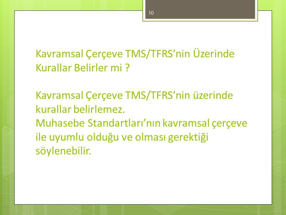Kavramsal Çerçeve TMS/TFRS'nin Üzerinde Kurallar Belirler mi