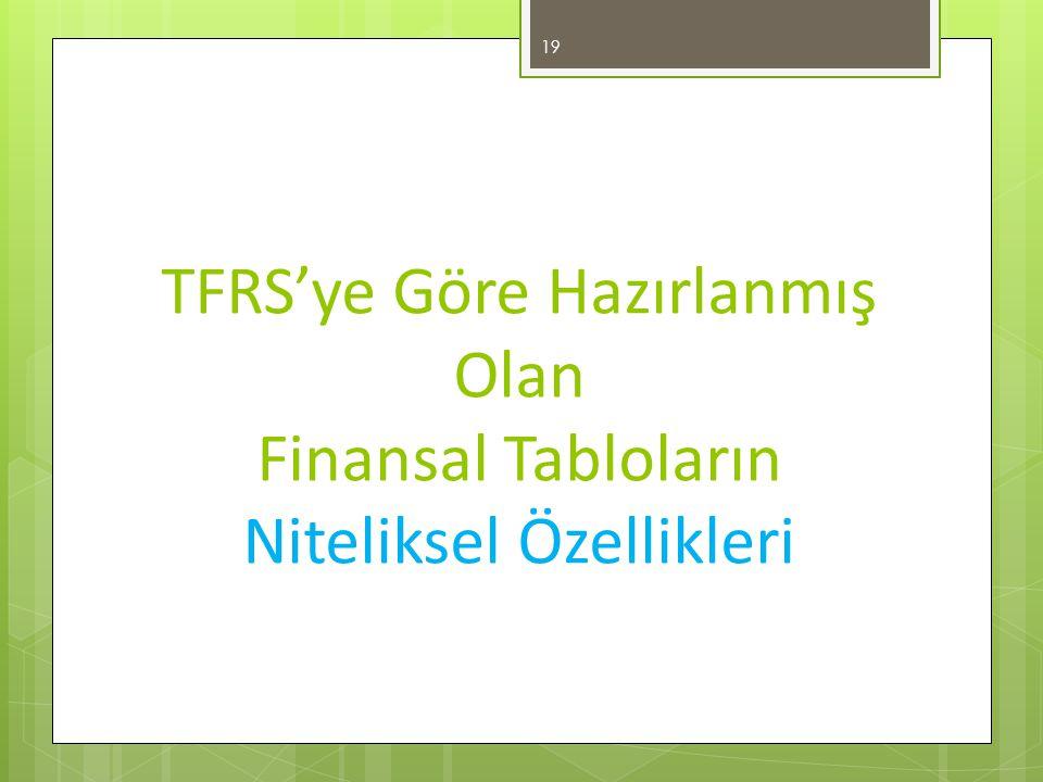 TFRS'ye Göre Hazırlanmış Olan Finansal Tabloların Niteliksel Özellikleri