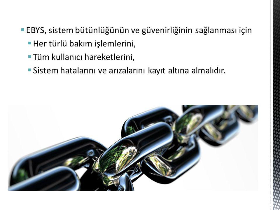 EBYS, sistem bütünlüğünün ve güvenirliğinin sağlanması için