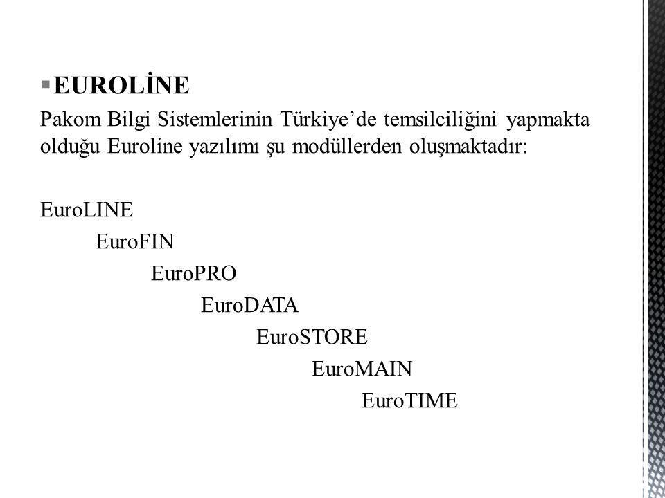 EUROLİNE Pakom Bilgi Sistemlerinin Türkiye'de temsilciliğini yapmakta olduğu Euroline yazılımı şu modüllerden oluşmaktadır: