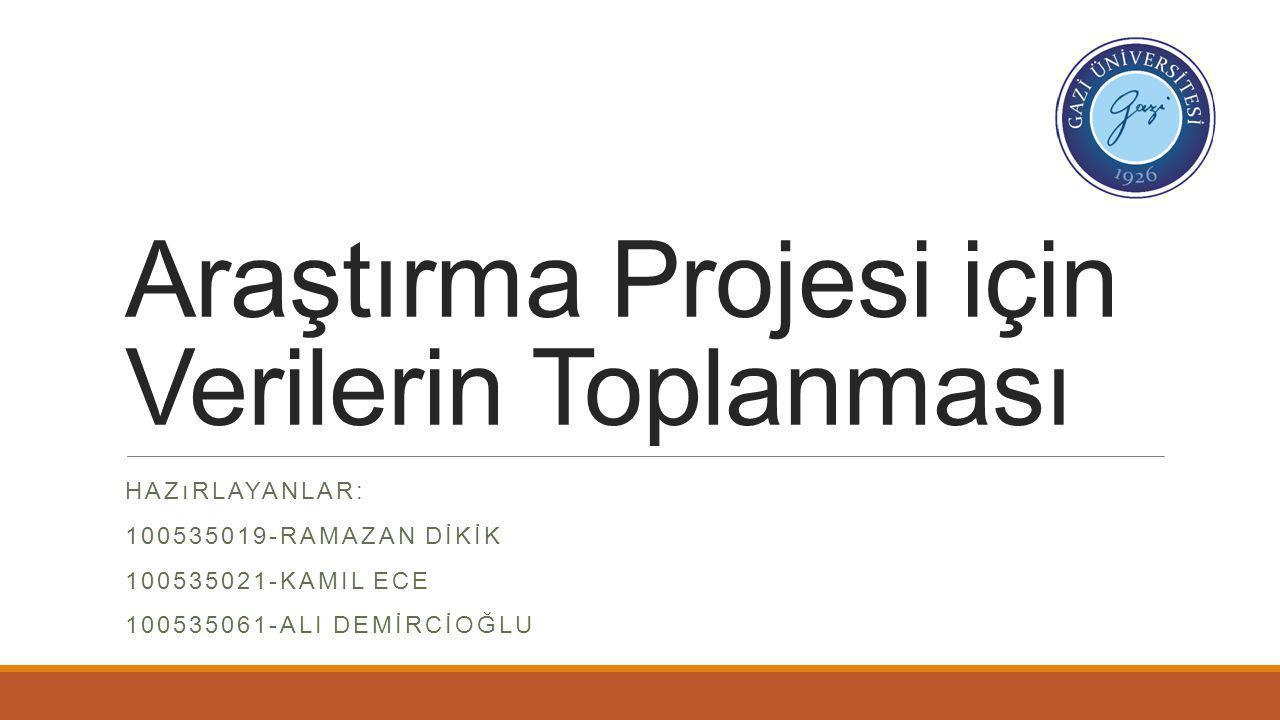Araştırma Projesi için Verilerin Toplanması